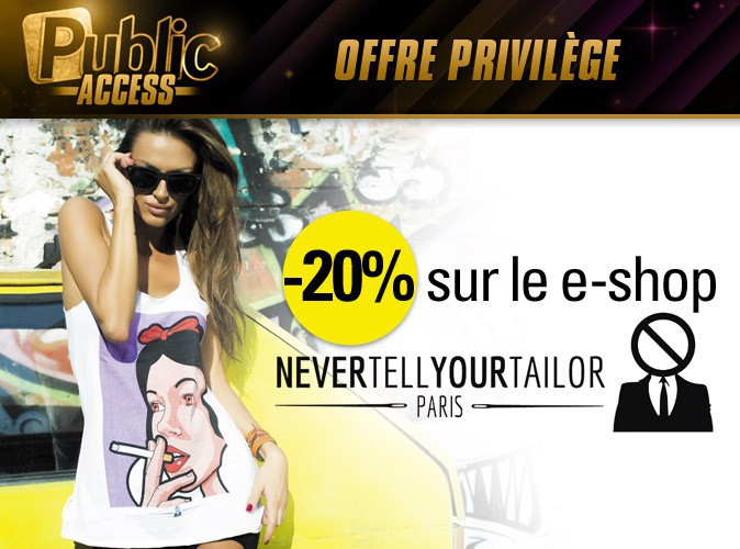 Bon plan Public Access: 20% de réduction sur le e-shop de Never Tell Your Tailor grâce à Public !