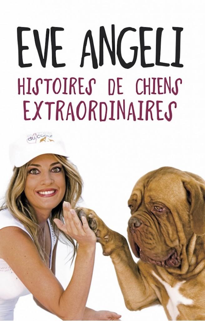 Histoire de chiens extraordinaires, Eve Angeli, 15€