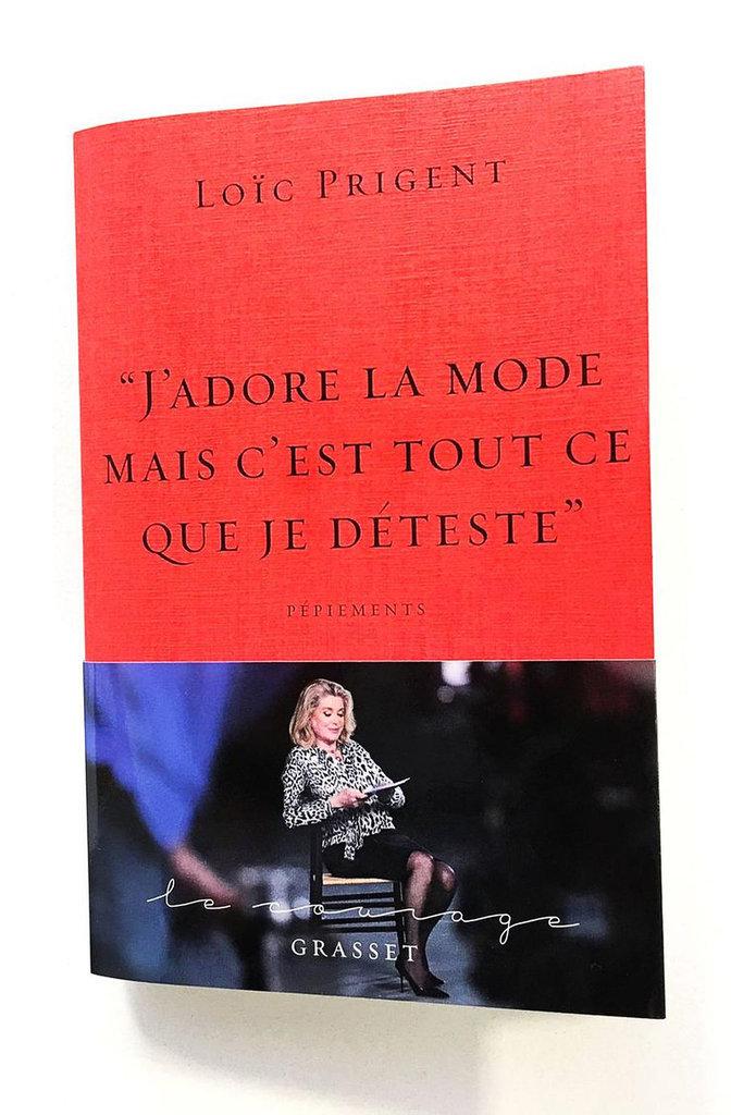 Livre J'adore la mode…, de Loïc Prigent, éd. Grasset. 18 €.