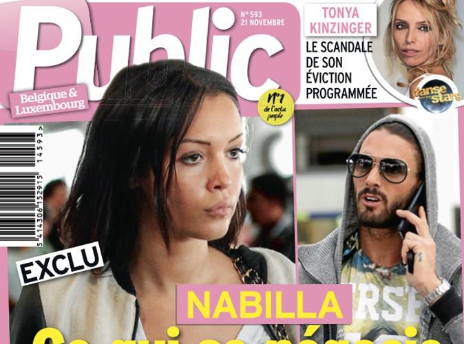 Nabilla : cette semaine Public Belgique fait le point et dévoile tout ce qui se passe en coulisses !