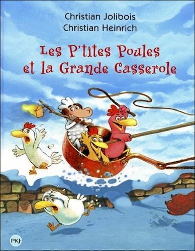 Les p'tites poules et la grande casserole, de Christian Jolibois, t. 12, PKJ. 10,70 €.