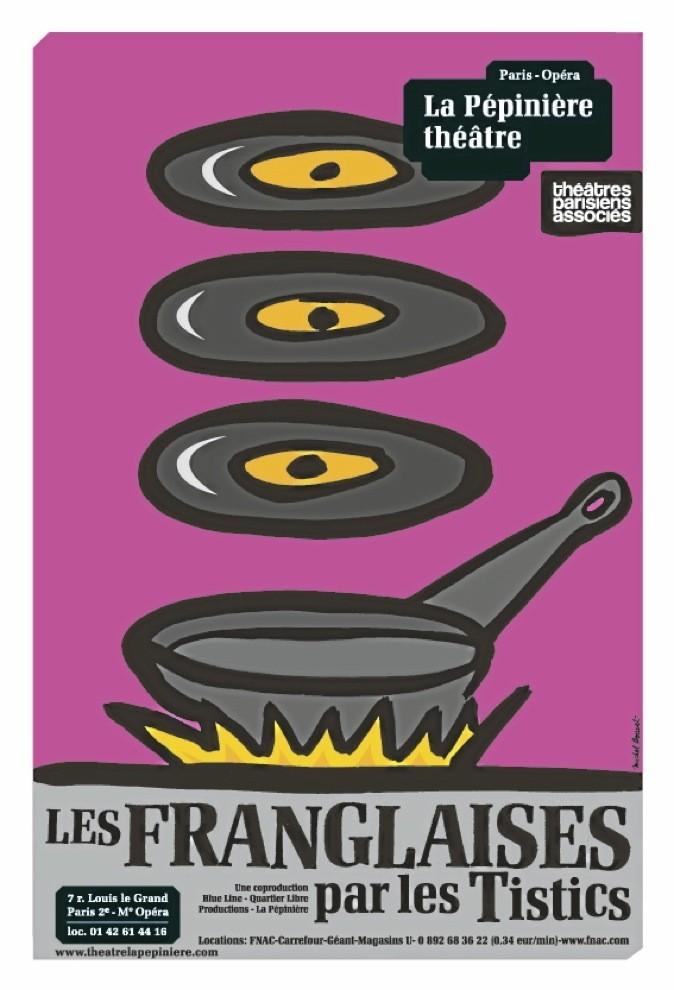 Les Franglaises, à La Pépinière théâtre. Loc. : 01 42 61 44 16.