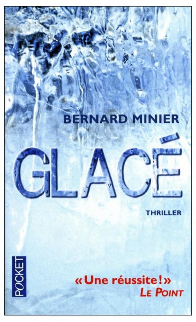 Glacé, de Bernard Minier, éd. Pocket. 8 €.