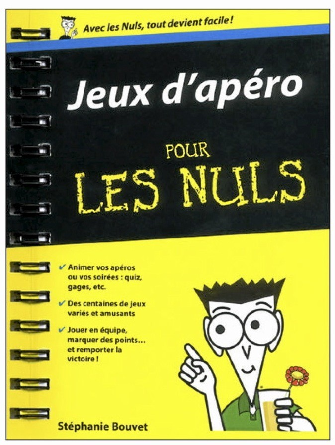 Jeux d'apéro pour les Nuls, par Stéphanie Bouvet. First. 9,95 € !