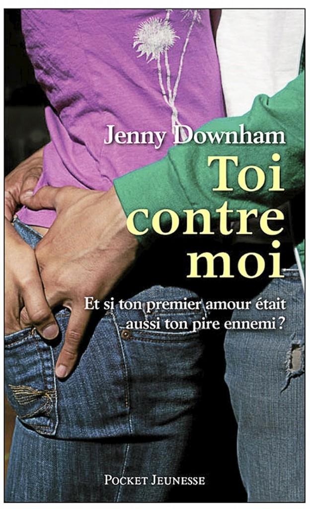 Toi contre moi, de Jenny Downham, Pocket Jeunesse. 7,60 €.