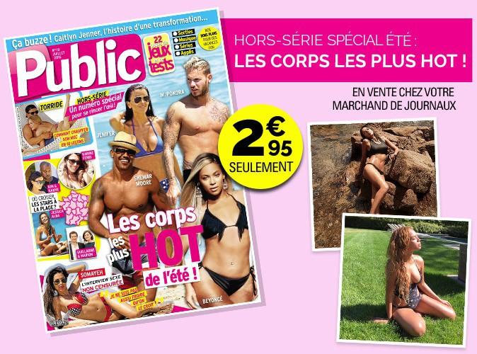 Magazine Public : découvrez notre nouveau hors-série spécial été : les corps les plus hot !