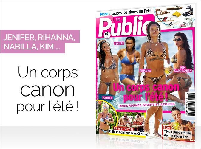 Magazine Public : Jenifer, Nabilla, Rihanna et Kim en couverture... Un corps canon pour l'�t� !