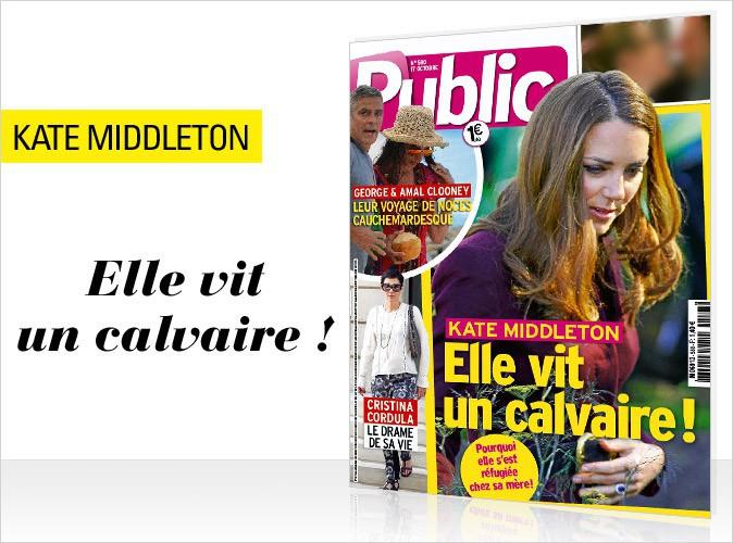 Magazine Public : Kate Middleton en couverture... Elle vit un calvaire !
