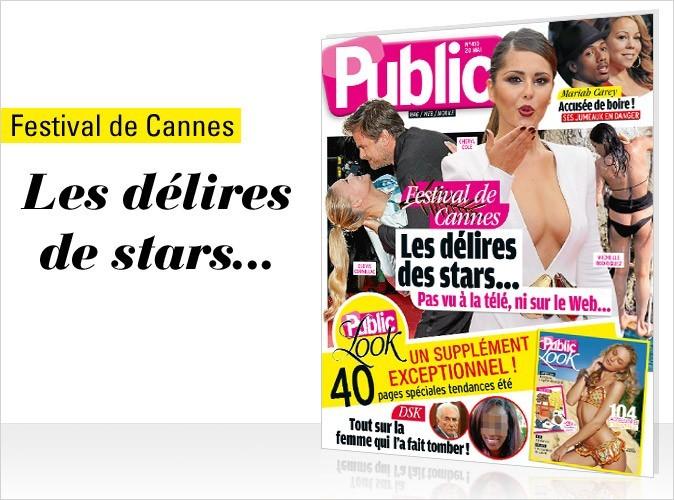 Magazine Public : Les délires des stars au Festival de Cannes 2011 !