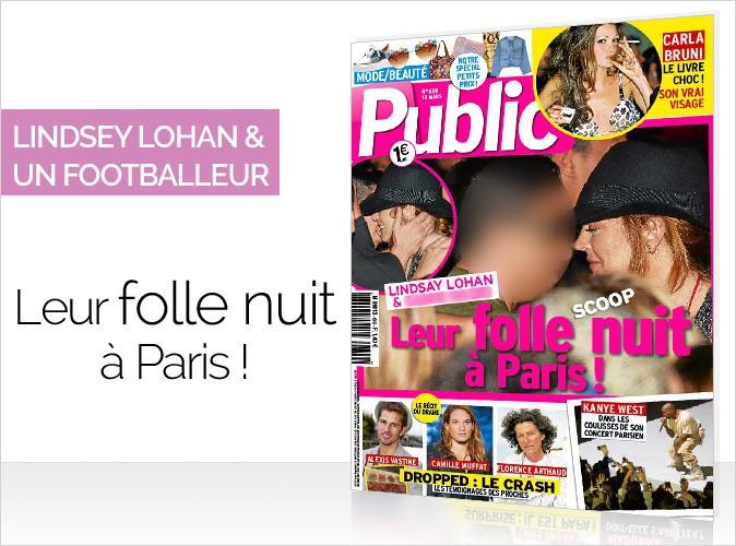 Magazine Public : Lindsay Lohan et un célèbre footballeur français en couverture... Leur folle nuit à Paris !