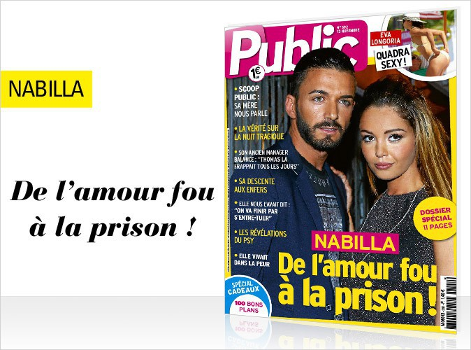 Magazine Public : Nabilla et Thomas en couverture... De l'amour fou à la prison !