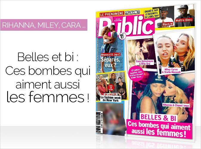 Magazine Public : Rihanna, Miley et Cara en couverture... Belles & bi, ces bombes qui aiment aussi les femmes !