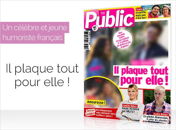 Magazine Public : un célèbre et jeune humoriste français... il plaque tout pour elle !