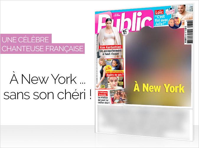 Magazine Public : une célèbre chanteuse française... A New-York sans son chéri !