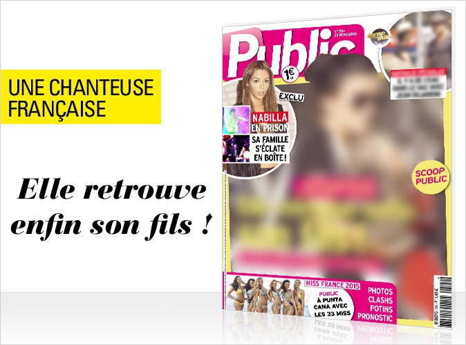 Magazine Public : Une chanteuse fran�aise en couverture... Elle retrouve enfin son fils !