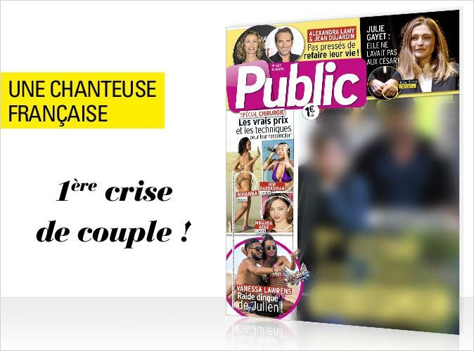 Magazine Public : une chanteuse française traverse sa première crise de couple !