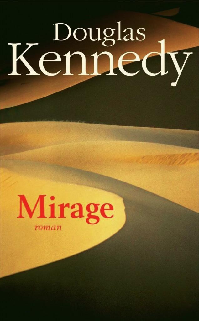 Mirage, de Douglas Kennedy. Belfond. 22,50 €.