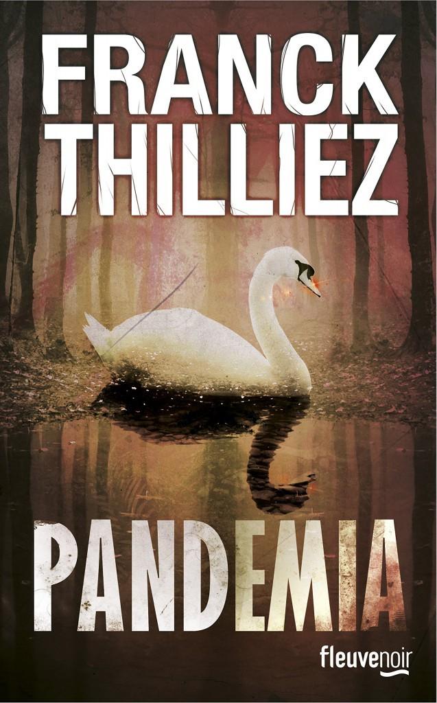 Pandemia, de Franck Thilliez, Fleuve Noir. 21,90 €.