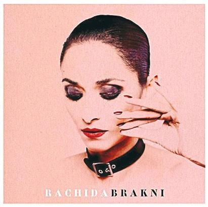Le CD de la semaine : Rachida Brakni,  Rachida Brakni, Wagram. 14 € : Génialissime !