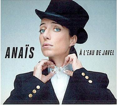 Anaïs, A l'eau de Javel, Polydor. 13,99 € : Génialissime !