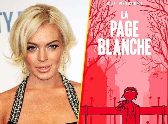 Lindsay Lohan, on lui conseille :  La page blanche, de Pénélope Bagieu et Boulet, Delcourt . 22,95 €.