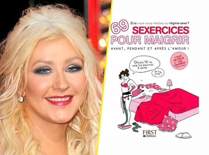 Christina Aguilera, on lui conseille :69 sexercices pour maigrir avant, pendant et après l'amour !, éditions First. 11,90 €.