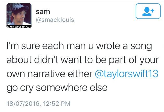 """""""Je suis sûr que chaque mec dont tu parles dans tes chansons n'a jamais voulu être cité Taylor Swift. Va pleurer ailleurs"""" - une fan de 1D."""