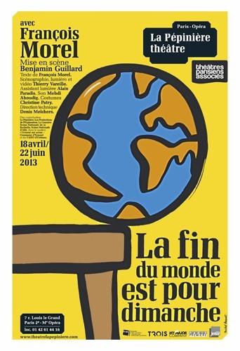 La fin du monde est pour dimanche à La Pépinière théâtre, 7, rue Louis-le-Grand, Paris 2e jusqu'au 22 juin.