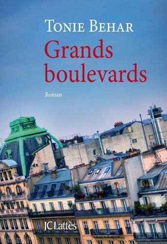 Grands Boulevards, de Tonie Behar, JC Lattès. 18 €.