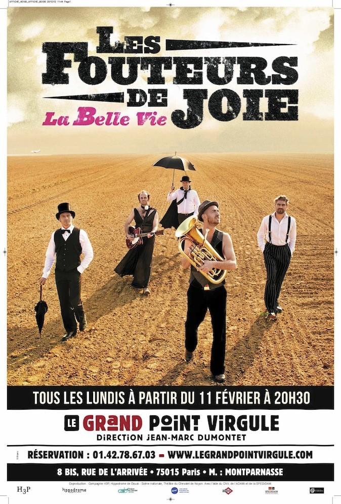 Les Fouteurs de joie, au Grand Point Virgule, 8 bis, rue de l'Arrivée, Paris 15e. À partir de 23 €, au 01 42 78 67 03.