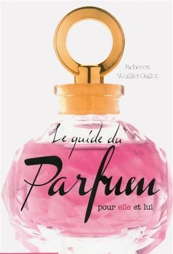 Le guide du parfum, Hors Collection. 19,50€.