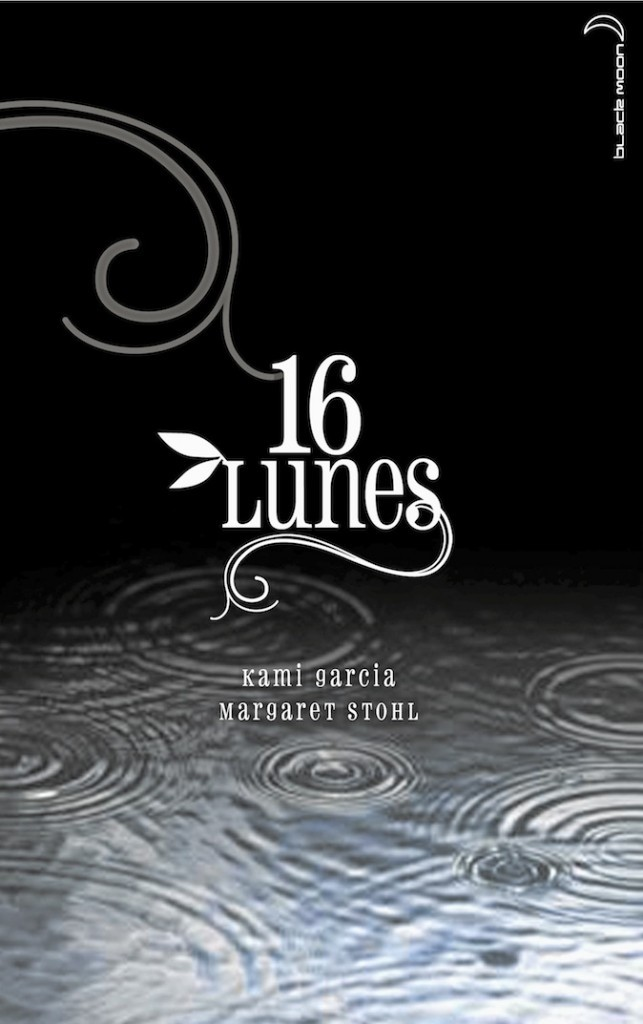 16 lunes, de Kami Garcia et Margaret Stohl