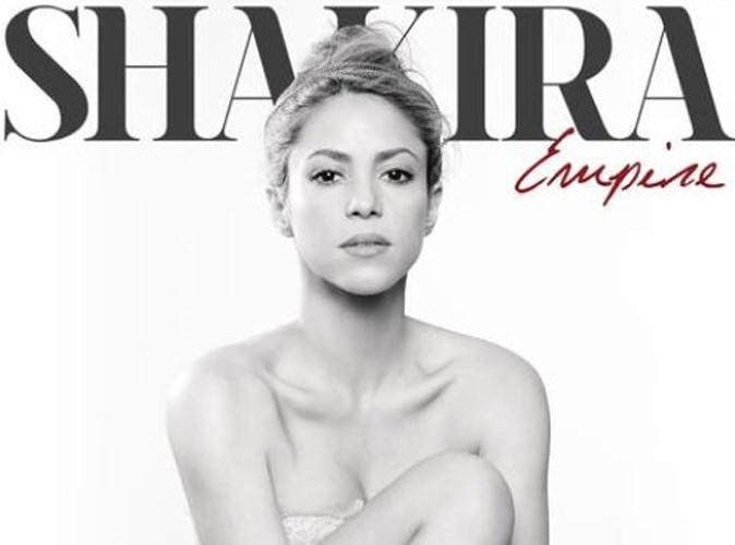 """Shakira : découvrez sa nouvelle ballade """"Empire"""" !"""