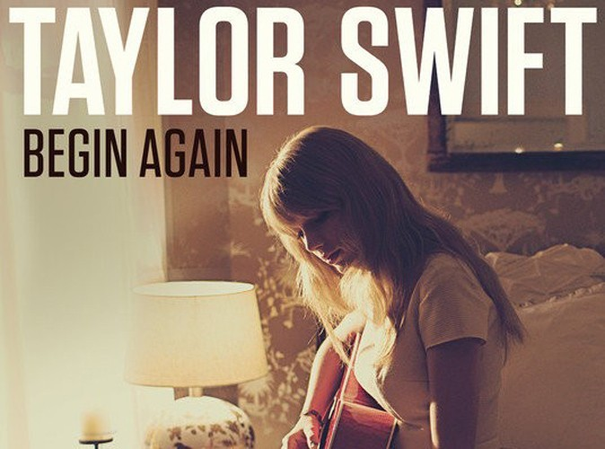 Taylor Swift : découvrez Begin Again, sa nouvelle chanson post-rupture !