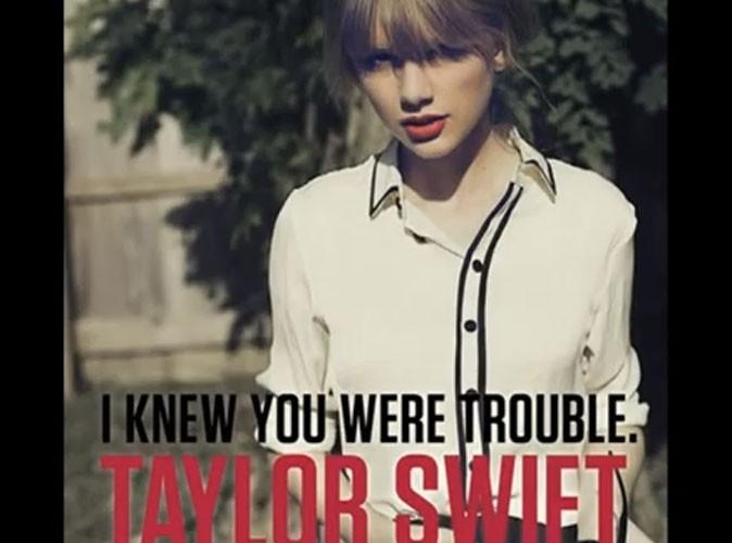 Taylor Swift : découvrez sa nouvelle chanson, I Knew You Were Trouble !